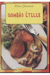 Gombás ételek - Péter Jánosné - Régikönyvek