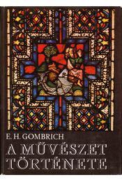 A művészet története - Gombrich, Ernst H. - Régikönyvek