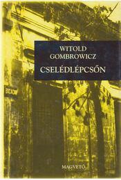 Cselédlépcsőn - Gombrowicz, Witold - Régikönyvek