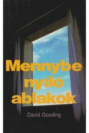 Mennybe nyíló ablakok - Gooding, David - Régikönyvek