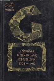 Színművek - Mesék Itáliáról - Elbeszélések 1908-1913 - Gorgij, Makszim - Régikönyvek