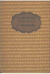 A tévedés - Gorkij, Makszim - Régikönyvek