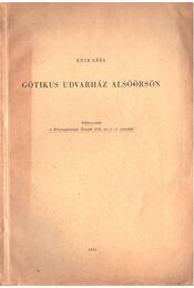 Gótikus udvarház Alsóörsön (dedikált) - Entz Géza - Régikönyvek