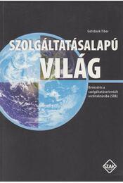 Szolgáltatásalapú világ - Gottdank Tibor - Régikönyvek