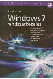 Windows 7 rendszerkezelés (dedikált) - Gottdank Tibor - Régikönyvek