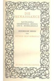 Die Renaissance – Historische Szenen - Graf GOBINEAU, ARTHUR - Régikönyvek
