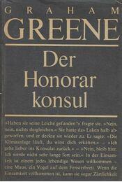 Der Honorar Konsul - Graham Greene - Régikönyvek