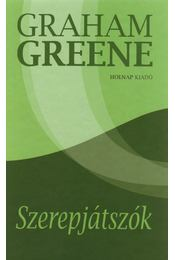 Szerepjátszók - Graham Greene - Régikönyvek