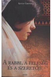A rabbi, a feleség és a szeretője - Graves, Lucia - Régikönyvek