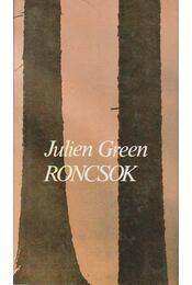 Roncsok - Green, Julien - Régikönyvek