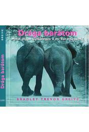 Drága barátom - Greive, Bradley Trevor - Régikönyvek