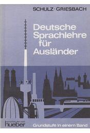 Deutsche Sprachlehre für Ausländer - Griesbach,Heinz, Schulz,Dora - Régikönyvek