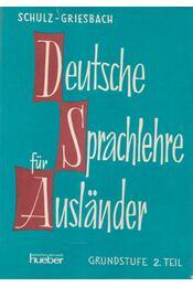Deutsche sprachlehre für auslander 2. - Griesbach,Heinz, Schulz,Dora - Régikönyvek