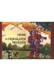 A csodálatos hegedűs - Grimm - Régikönyvek