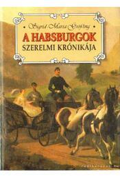A Habsburgok szerelmi krónikája - Gröbing, Sigrid-Maria - Régikönyvek