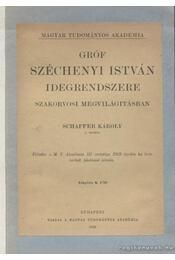 Gróf Széchenyi István idegrendszere szakorvosi megvilágításban - Schaffer Károly - Régikönyvek