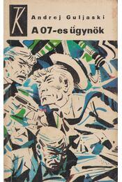 A 07-es ügynök - Guljaski, Andrej - Régikönyvek