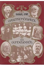 Gasztronómiáról és Gundelekről - Gundel Imre - Régikönyvek