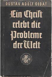 Ein Christ erlebt die Probleme der Welt - Gustav Adolf Gedat - Régikönyvek