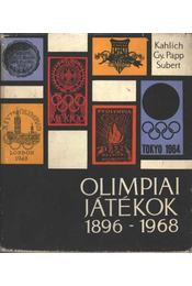 Olimpiai játékok 1896-1968 - Gy. Papp László, Subert Zoltán, Kahlich Endre - Régikönyvek