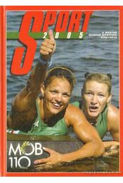 Sport 2005 - Gyárfás Tamás (szerk.), Kollár Katalin, Dobor Dezső - Régikönyvek