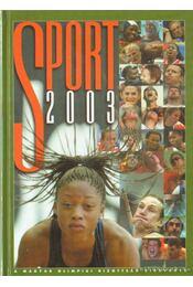 Sport 2003 - Gyárfás Tamás (szerk.) - Régikönyvek