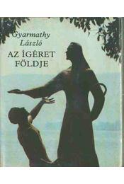 Az ígéret földje (Mini) - Gyarmathy László - Régikönyvek