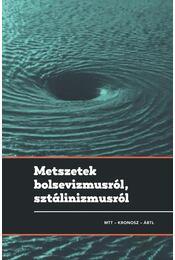 METSZETEK BOLSEVIZMUSRÓL, SZTÁLINIZMUSRÓL - Gyarmati György, Pihurik Judit (szerk.) - Régikönyvek