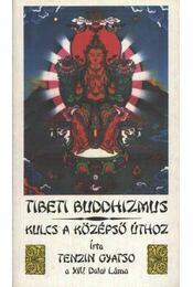 Tibeti buddhizmus / Kulcs a középső úthoz - Gyatso, Tenzin - Régikönyvek