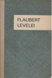 Flaubert levelei - Gyergyai Albert vál. - Régikönyvek