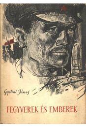 Fegyverek és emberek - Gyetvai János - Régikönyvek