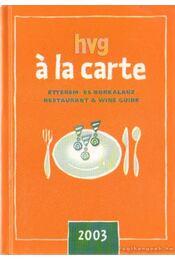 hvg á la carte - Gyimesi Zsuzsa (szerk.) - Régikönyvek