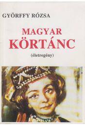 Magyar körtánc (dedikált) - Györffy Rózsa - Régikönyvek