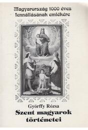 Szent magyarok történetei - Györffy Rózsa - Régikönyvek