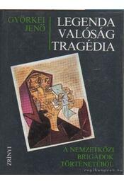 Legenda valóság tragédia - Györkei Jenő - Régikönyvek