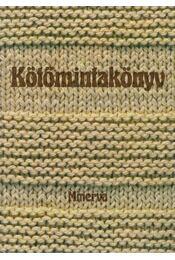 Kötőmintakönyv - Gyulai Irén, Bánk Lászlóné, Németh Józsefné - Régikönyvek