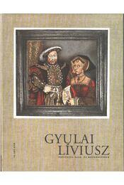Gyulai Líviusz: Időutazás álló- és mozgóképeken (dedikált) - Antall István - Régikönyvek