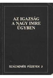 Az igazság a Nagy Imre ügyben - Gyurgyák János - Régikönyvek