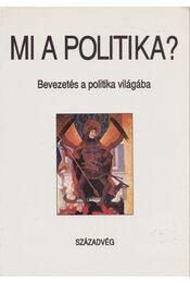 Mi a politika? - Gyurgyák János - Régikönyvek