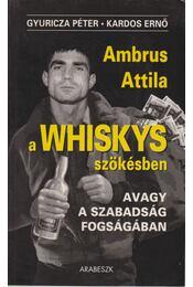 A Whiskys szökésben avagy a szabadság fogságában - Gyuricza Péter, Kardos Ernő - Régikönyvek