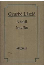 A halál árnyéka / Bűnösök / Csütörtök / Halálugrás - Gyurkó László - Régikönyvek