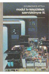 Modul tv-készülékek szervizkönyve III. - Gyurkovics Attila - Régikönyvek