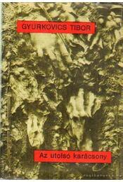 Az utolsó karácsony - Gyurkovics Tibor - Régikönyvek