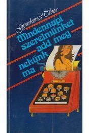 Mindennapi szerelmünket add meg nekünk ma - Gyurkovics Tibor - Régikönyvek