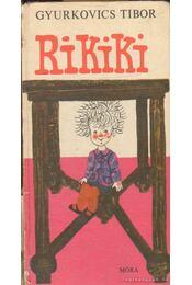 Rikiki - Gyurkovics Tibor - Régikönyvek