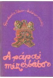 A pápai mézesbábos - Gyurkovics Tibor, Schéner Mihály - Régikönyvek