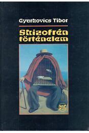 Skizofrén történelem (dedikált) - Gyurkovics Tibor - Régikönyvek