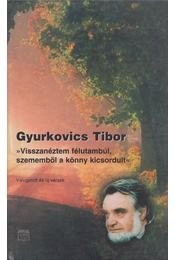 """""""Visszanéztem félutambúl, szememből a könny kicsordult."""" (dedikált) - Gyurkovics Tibor - Régikönyvek"""
