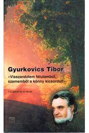 Visszanéztem félutambúl, szememből a könny kicsordult - Gyurkovics Tibor - Régikönyvek