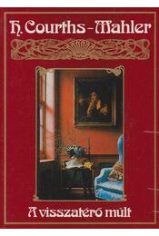 A visszatérő múlt - H.Courths-Mahler - Régikönyvek